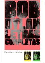 Bob Dylan: las letras completas de sus canciones en un libro